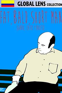 Image of Fat, Bald, Short Man (Gordo, Calvo Y Bajito)