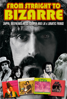 Image of From Straight to Bizarre: Zappa, Beefheart, Alice Cooper and LA's Lunatic Fringe